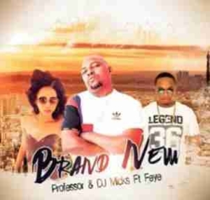Professor - Brand New ft. Fey & DJ Micks